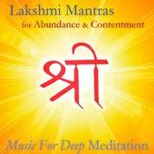 Lakshmi Mantras for Abundance and Contentment von Music For Meditation