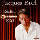 Jacques Brel Live In Paris (Récital Olympia 1961) von Jacques Brel