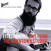 Live from the Downtown Studios by William Fitzsimmons