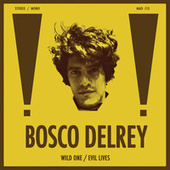 Wild One / Evil Lives by Bosco Delrey
