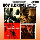 Three Classic Albums Plus (Roy And Diz / Little Jazz / Swing Goes Dixie) (Digitally Remastered) by Roy Eldridge