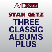 Three Classic Albums Plus (Stan Getz & The Oscar Peterson Trio / Hamp & Getz / Jazz Giants) (Digitally Remastered) von Various Artists