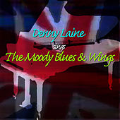 Denny Laine Sing The Moody Blues & Wings by Denny Laine