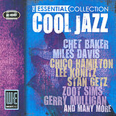 Cool Jazz - The Essential Collection (Digitally Remastered) by Various Artists