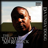 The Talented Mr. Reddick by Coolio Da Unda Dogg