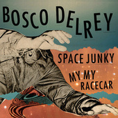 Space Junky / My My Racer by Bosco Delrey