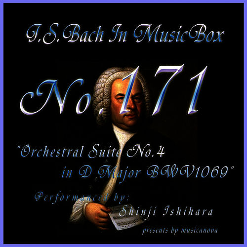 Bach In Musical Box 171 / Orchestral Suite No4 D Major Bwv1069 by Shinji Ishihara