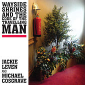 Wayside Shrines and the Code of the Travelling Man by Jackie Leven