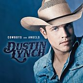 Cowboys and Angels (Acoustic Version) by Dustin Lynch