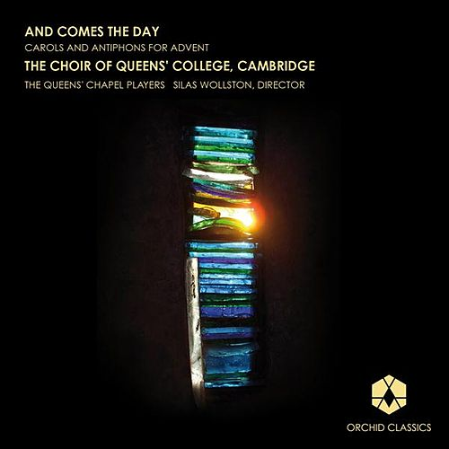 And Comes The Day: Carols and Antiphons for Advent by Various Artists