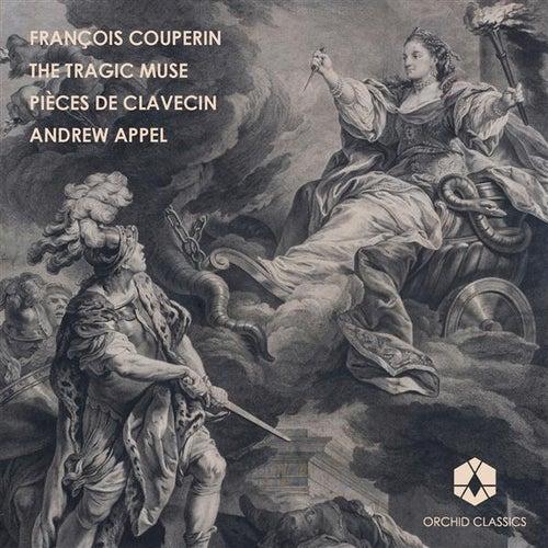 Couperin: Pieces de clavecin, Vol. 1 by Andrew Appel