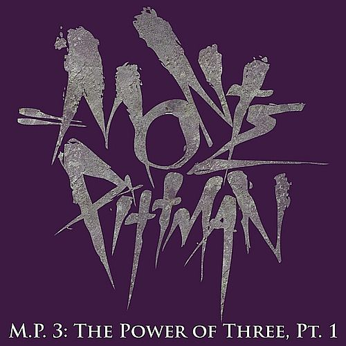 M.P.3: The Power Of Three, Pt. 1 by Monte Pittman