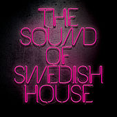 Sound Of Swedish House Worldwide von Various Artists