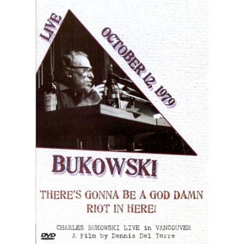 There's Gonna Be a God Damn Riot in Here by Charles Bukowski