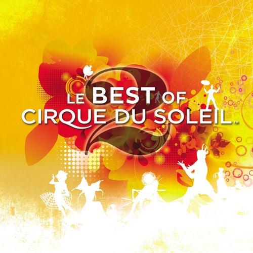 Le Best Of 2 by Cirque du Soleil