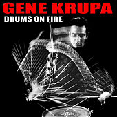 Gene Krupa: Drums On Fire de Gene Krupa