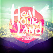 Heal Our Land von Planetshakers