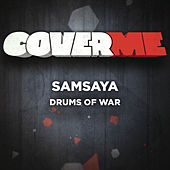 Cover Me - Drums Of War von Samsaya