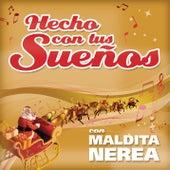 Hecho Con Tus Sueños by Maldita Nerea