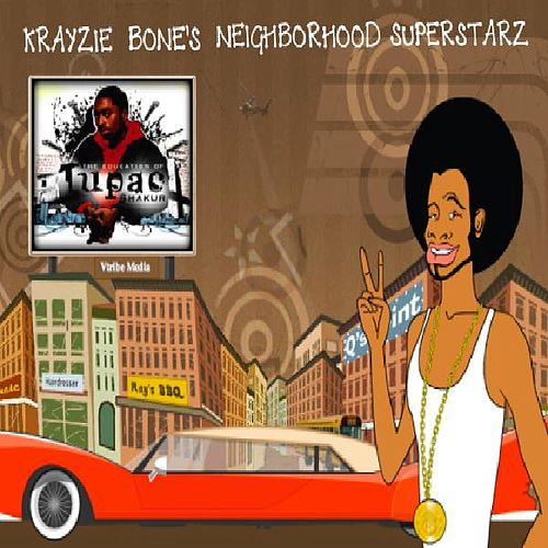 Krayzie Bone's Neighborhood Super Starz by Krayzie Bone