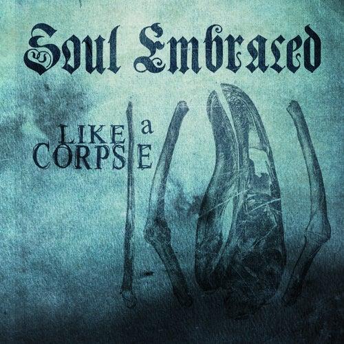 Like a Corpse by Soul Embraced