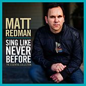 Sing Like Never Before: The Essential Collection de Matt Redman