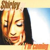 I'M Coming de Shirley