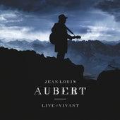 Live = Vivant by Jean-Louis Aubert