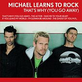 That's WhyYou Go Away by Michael Learns to Rock