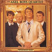Everybody Else by Axel Boys Quartet