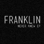 Never Knew - EP von Franklin