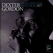 Night Ballads,Montreal, 1977 von Dexter Gordon