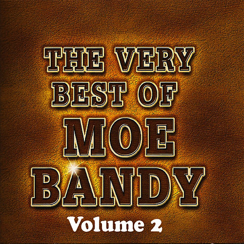 The Very Best Of...Volume 2 by Moe Bandy