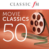 50 Movie Classics by Classic FM by Various Artists
