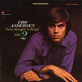 'Bout Changes 'N' Things, Take 2 de Eric Andersen