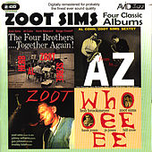 Four Classic Albums (The Four Brothers - Together Again! / From A to Z / Zoot / Whooeeee) (Digitally Remastered) by Zoot Sims