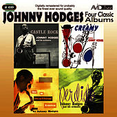 Four Classic Albums (Castle Rock / In A Mellow Tone / Perdido / Creamy) (Digitally Remastered) by Johnny Hodges