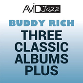 Three Classic Albums Plus (The Wailing Buddy Rich / The Swinging Buddy Rich / Buddy and Sweets / This One's for Basie) [Remastered] de Various Artists