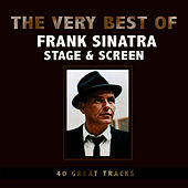 The Very Best of Frank Sinatra - Stage & Screen by Frank Sinatra