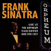 Live at The Orpheum Vancouver June 8th 1957 by Frank Sinatra