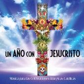 Un Año Con Jesucristo von Various Artists