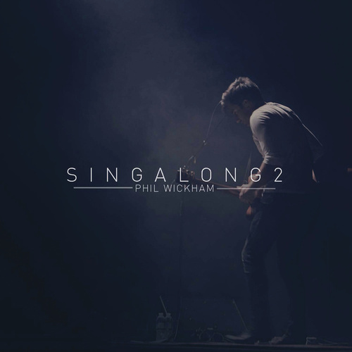 Singalong 2 by Phil Wickham