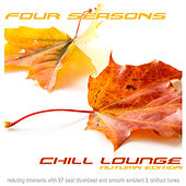 Four Seasons Chill Lounge Autumn Edition (Relaxing Moments With 27 Best Downbeat And Smooth Ambient & Chillout Tunes) by Various Artists