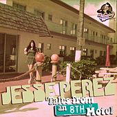 Tales From An 8th Street Motel - EP by Jesse Perez