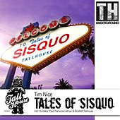 Tales of Sisquo by Tim Nice