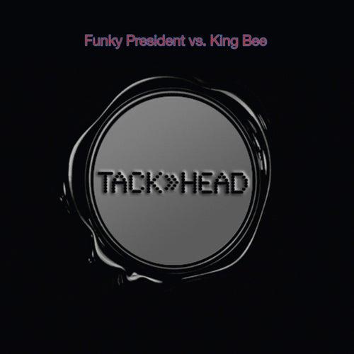 Funky President vs. King Bee by Tackhead