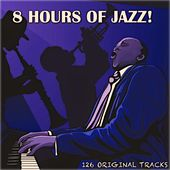 8 Hours of Jazz! (126 Original Tracks) by Various Artists