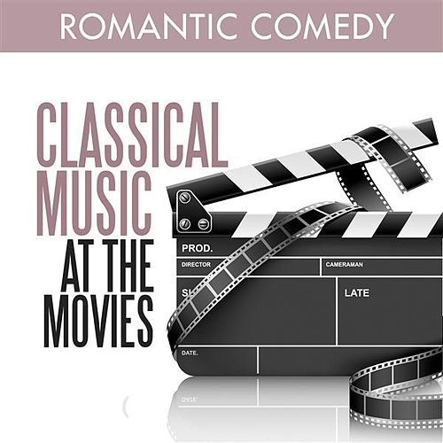 Classical Music at the Movies - Romantic Comedy by Various Artists