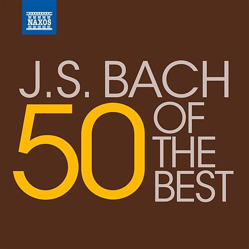 50 of the Best: J.S. Bach by Various Artists