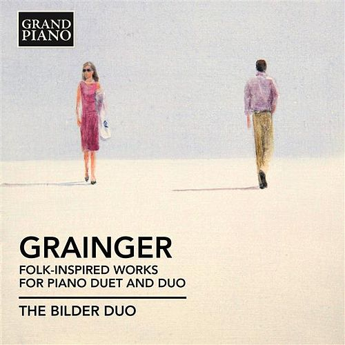 Grainger: Folk-Inspired Works for Piano Duet and Duo by Caroline Weichert
